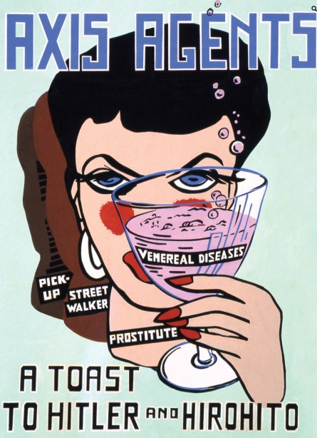 "Cartoon of a woman holding a martini glass with several words: venereal diseases, prostitute. Large writing says ""Axis agents, a toast to Hitler and Hirohito"""