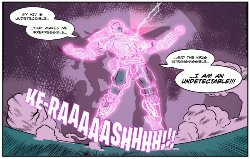 A superhero demonstrating his powers, stating that his HIV is undetectable and there for intransmissible.